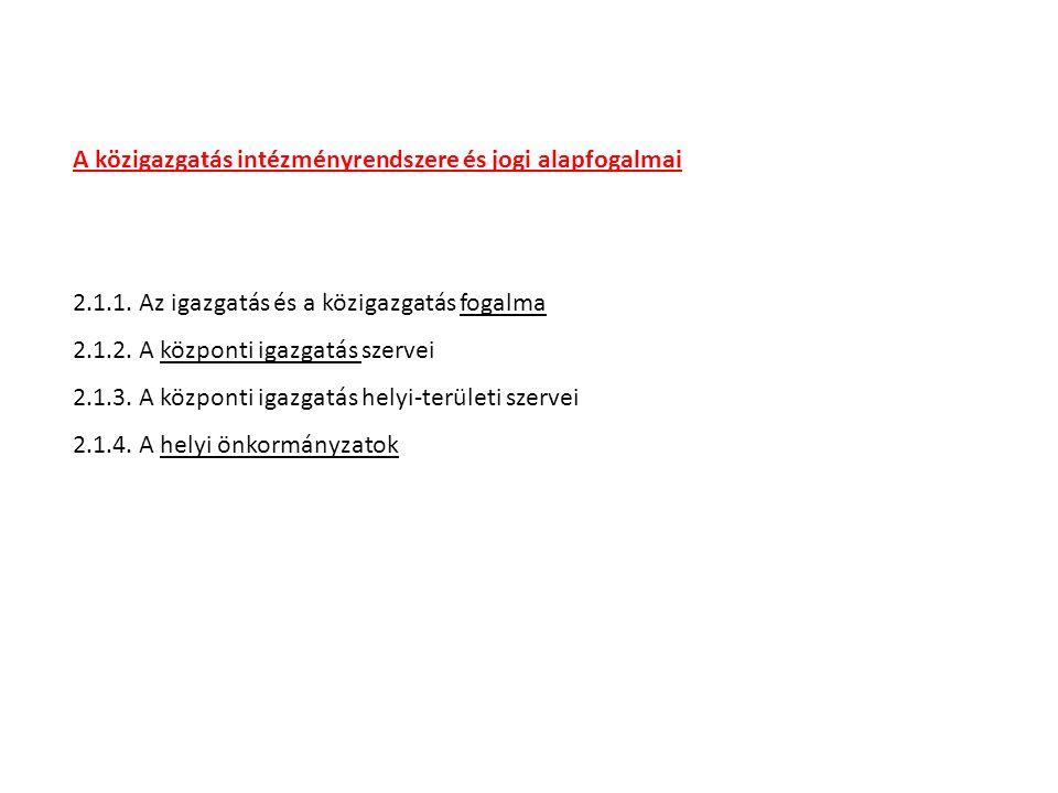 Közszolgálat ( külön slidokon ) 2.2.1.A közszolgálati humánpolitika megújítása 2.2.2.