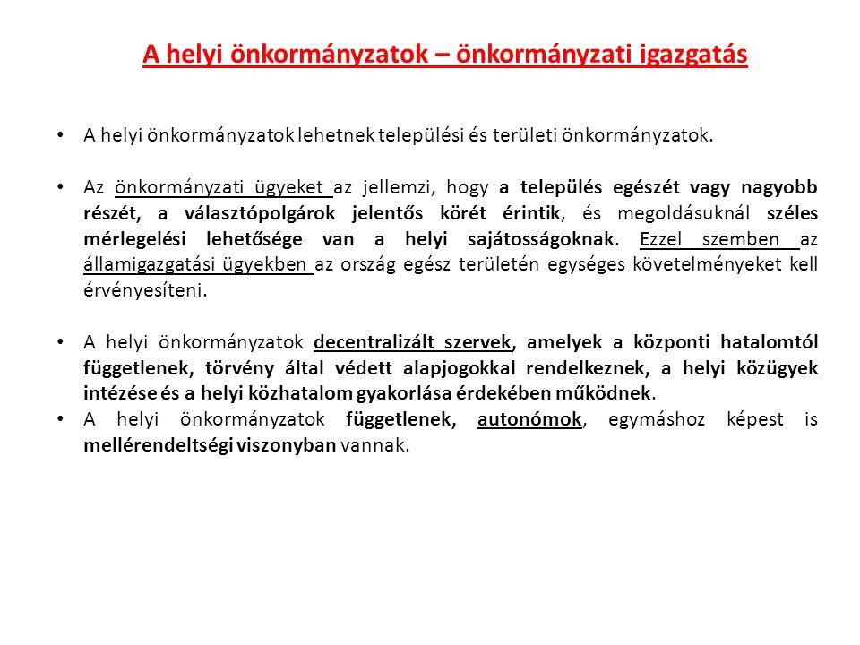 A helyi önkormányzatok A helyi önkormányzatok jogai Az önkormányzati jogokat az Alaptörvény sorolja fel.