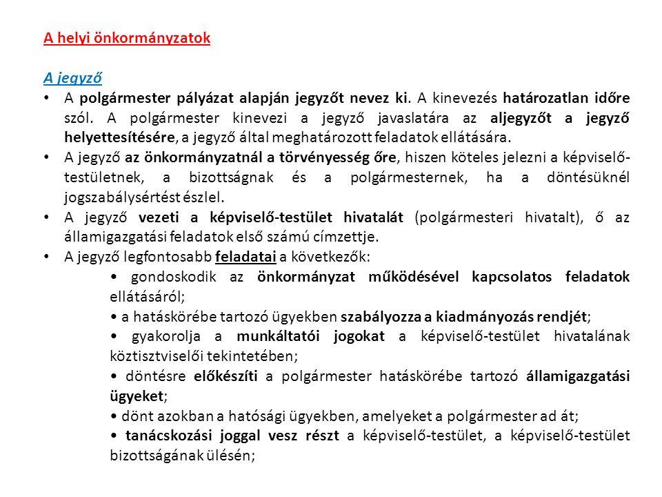 A helyi önkormányzatok A jegyző A polgármester pályázat alapján jegyzőt nevez ki.