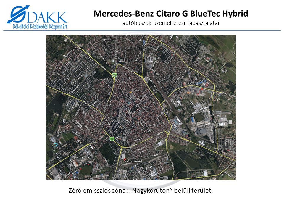 """Mercedes-Benz Citaro G BlueTec Hybrid autóbuszok üzemeltetési tapasztalatai Zéró emissziós zóna: """"Nagykörúton belüli terület."""