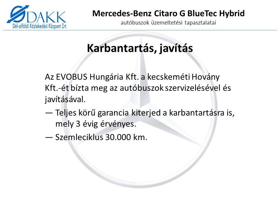 Mercedes-Benz Citaro G BlueTec Hybrid autóbuszok üzemeltetési tapasztalatai Karbantartás, javítás Az EVOBUS Hungária Kft.