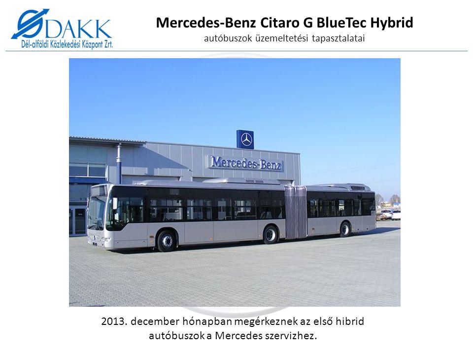 Mercedes-Benz Citaro G BlueTec Hybrid autóbuszok üzemeltetési tapasztalatai Soros hibrid autóbusz fő jellemzői ―Diesel motor nem vesz részt a hajtásban, csak áramot fejleszt.