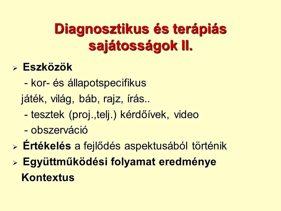 Diagnosztikus és terápiás sajátosságok II.
