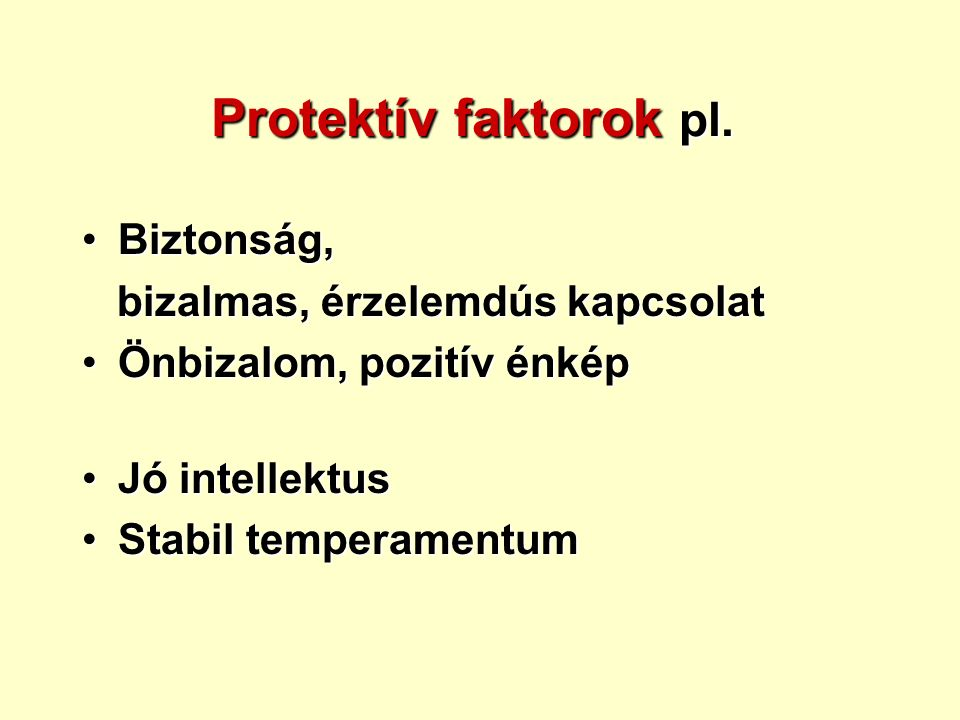 Protektív faktorok pl.