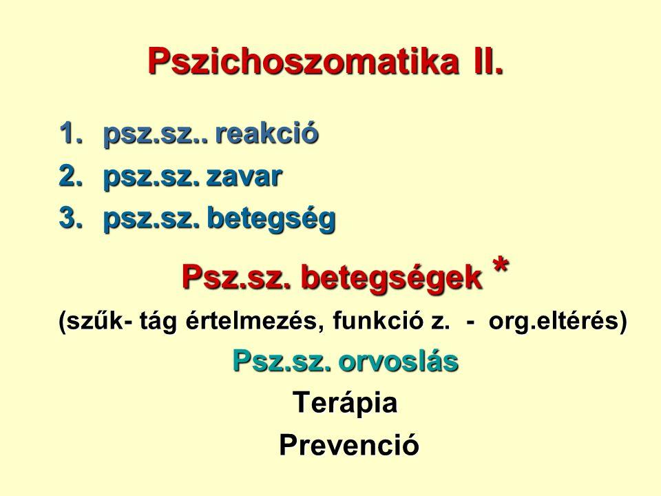 Pszichoszomatika II. 1.psz.sz.. reakció 2.psz.sz.