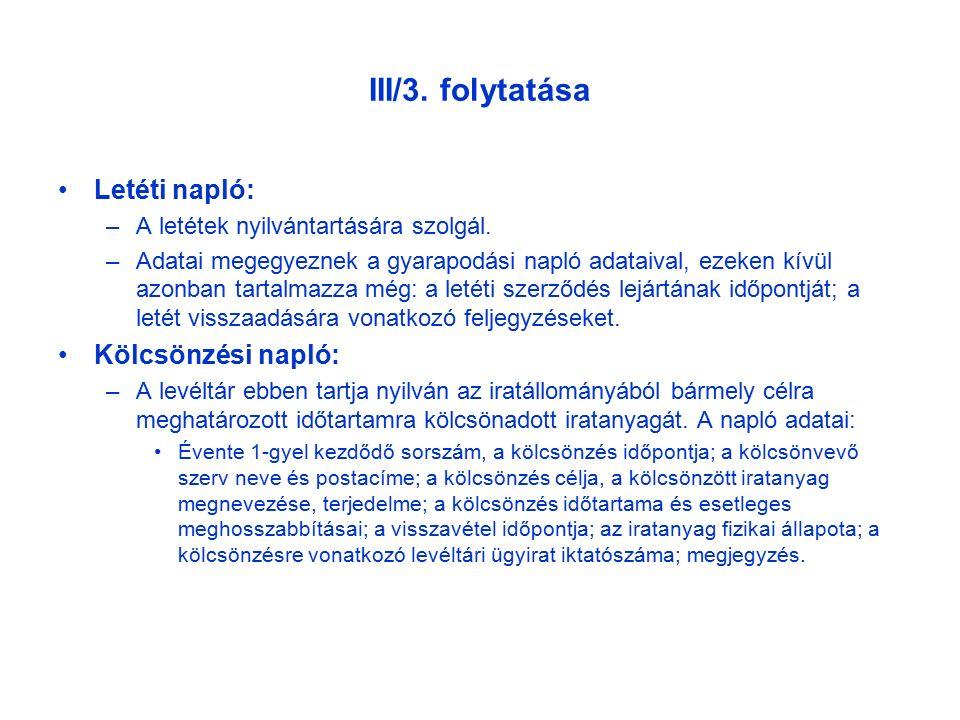 III/3. folytatása Letéti napló: –A letétek nyilvántartására szolgál.
