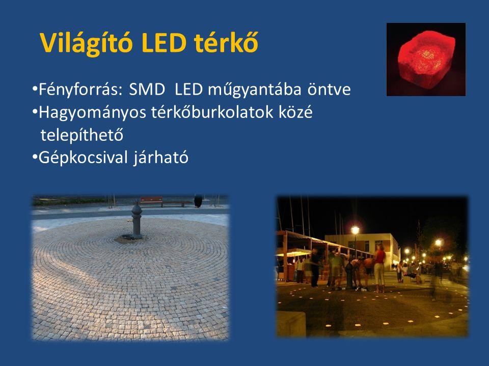 Világító LED térkő Fényforrás: SMD LED műgyantába öntve Hagyományos térkőburkolatok közé telepíthető Gépkocsival járható
