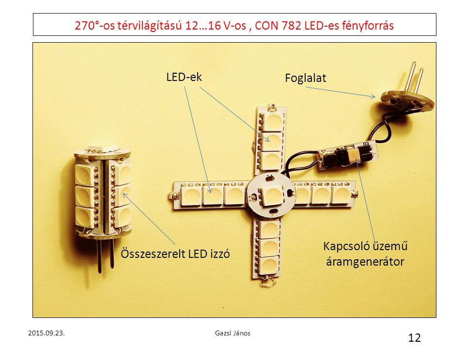 270°-os térvilágítású 12…16 V-os, CON 782 LED-es fényforrás 2015.09.23.Gazsi János Kapcsoló üzemű áramgenerátor Foglalat LED-ek Összeszerelt LED izzó