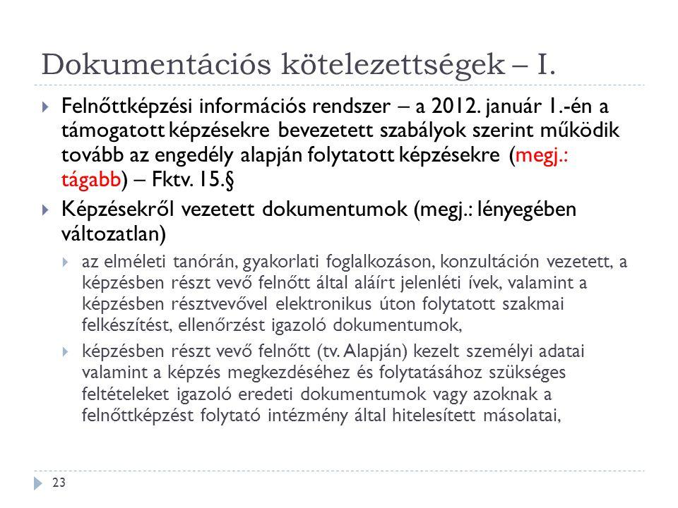 Dokumentációs kötelezettségek – I.  Felnőttképzési információs rendszer – a 2012. január 1.-én a támogatott képzésekre bevezetett szabályok szerint m