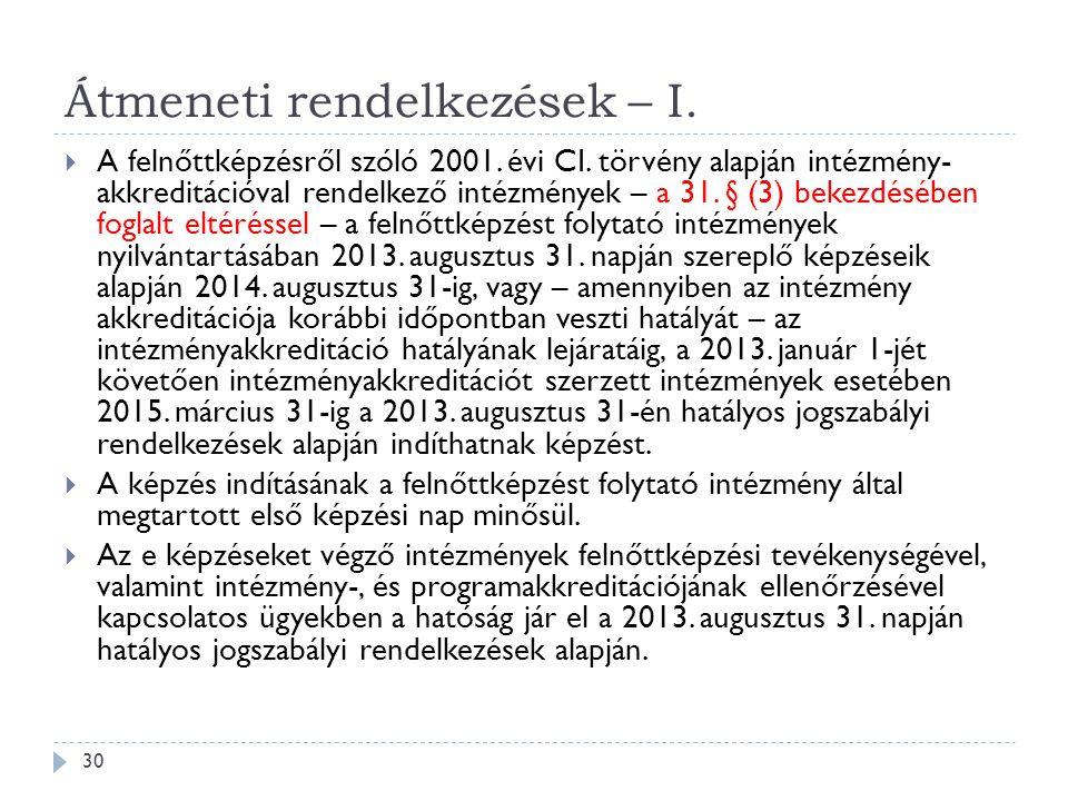 Átmeneti rendelkezések – I.  A felnőttképzésről szóló 2001. évi CI. törvény alapján intézmény- akkreditációval rendelkező intézmények – a 31. § (3) b