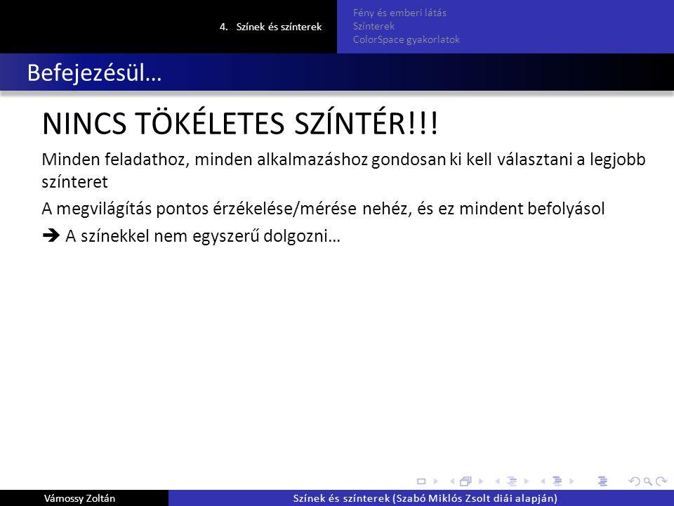 Befejezésül… NINCS TÖKÉLETES SZÍNTÉR!!.