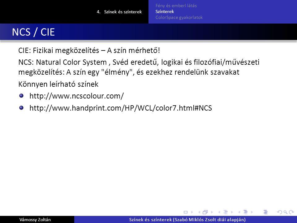 NCS / CIE CIE: Fizikai megközelítés – A szín mérhető.