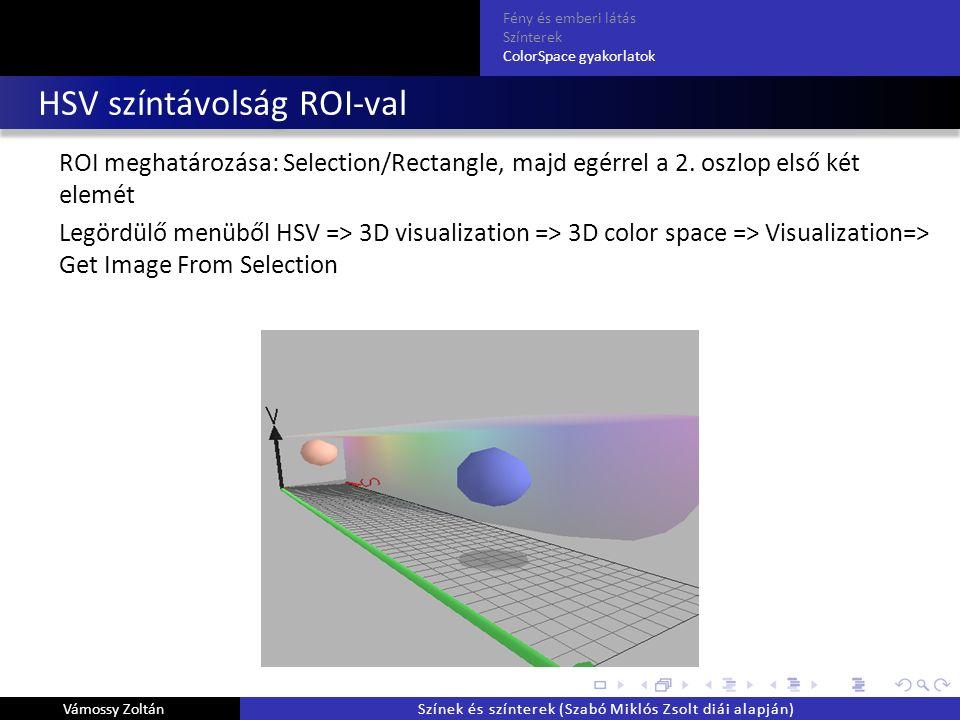 HSV színtávolság ROI-val ROI meghatározása: Selection/Rectangle, majd egérrel a 2.