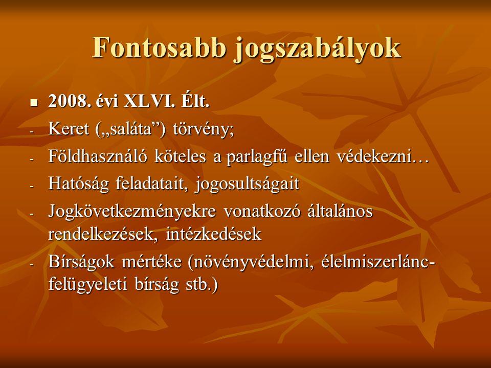 Fontosabb jogszabályok 2008. évi XLVI. Élt. 2008.