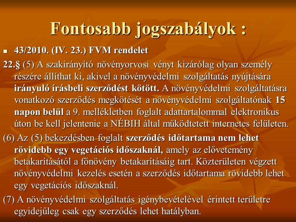Fontosabb jogszabályok : 43/2010. (IV. 23.) FVM rendelet 43/2010.