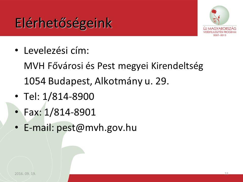 2016. 09. 19.21 Elérhetőségeink Levelezési cím: MVH Fővárosi és Pest megyei Kirendeltség 1054 Budapest, Alkotmány u. 29. Tel: 1/814-8900 Fax: 1/814-89