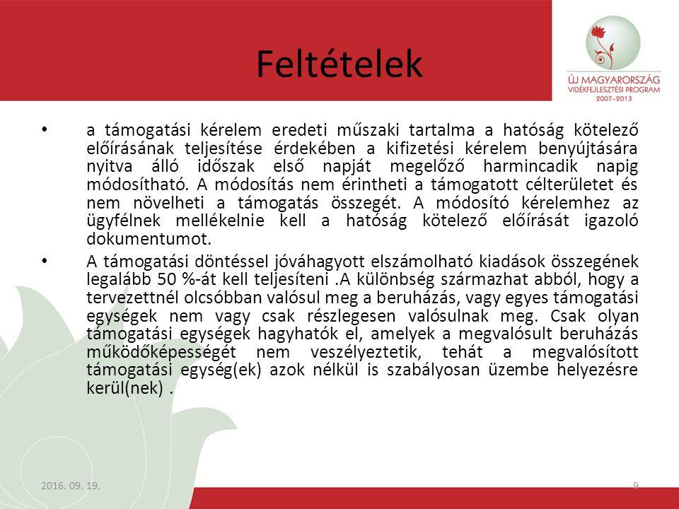 2016. 09. 19.9 Feltételek a támogatási kérelem eredeti műszaki tartalma a hatóság kötelező előírásának teljesítése érdekében a kifizetési kérelem beny