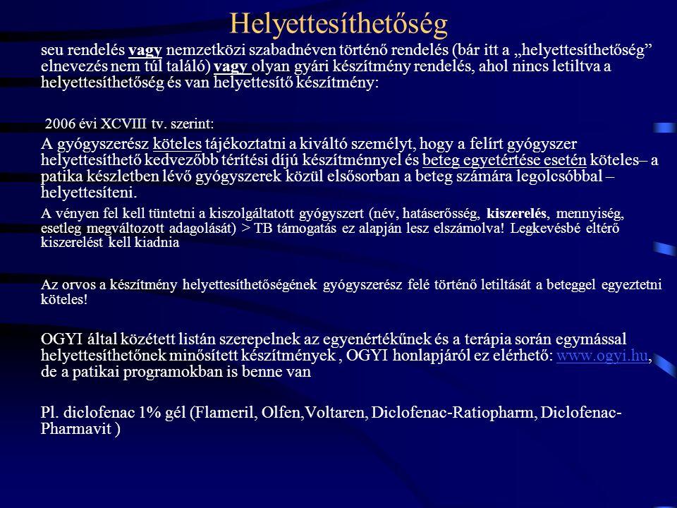 """Helyettesíthetőség seu rendelés vagy nemzetközi szabadnéven történő rendelés (bár itt a """"helyettesíthetőség elnevezés nem túl találó) vagy olyan gyári készítmény rendelés, ahol nincs letiltva a helyettesíthetőség és van helyettesítő készítmény: 2006 évi XCVIII tv."""