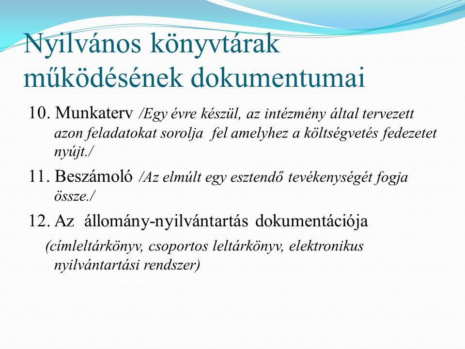 Nyilvános könyvtárak működésének dokumentumai 10.