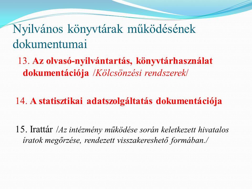 Nyilvános könyvtárak működésének dokumentumai 13.