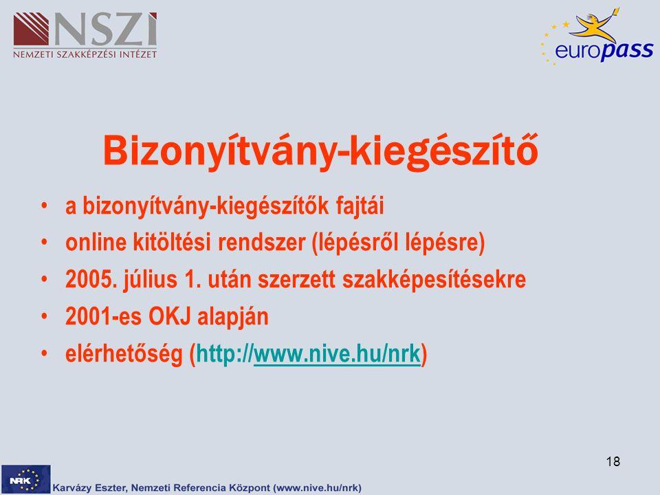 18 Bizonyítvány-kiegészítő a bizonyítvány-kiegészítők fajtái online kitöltési rendszer (lépésről lépésre) 2005.