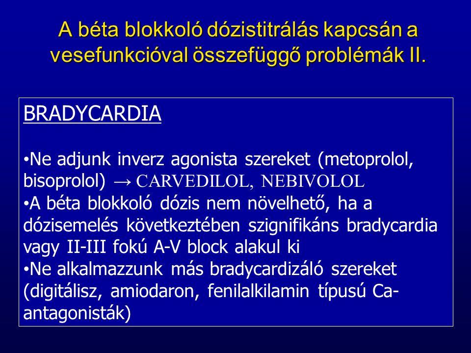 A béta blokkoló dózistitrálás kapcsán a vesefunkcióval összefüggő problémák II.