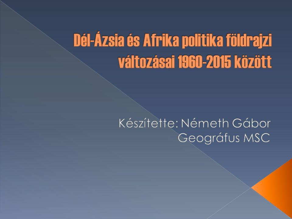  Bevezetés  India és közvetlen környezete  Arab-félsziget  Észak-Afrika  Kelet-Afrika  Egyéb afrikai területek