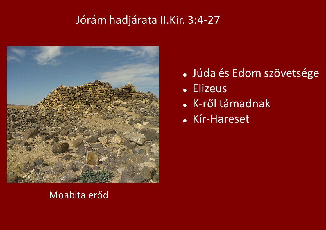 Júda és Edom szövetsége Elizeus K-ről támadnak Kír-Hareset Moabita erőd Jórám hadjárata II.Kir. 3:4-27