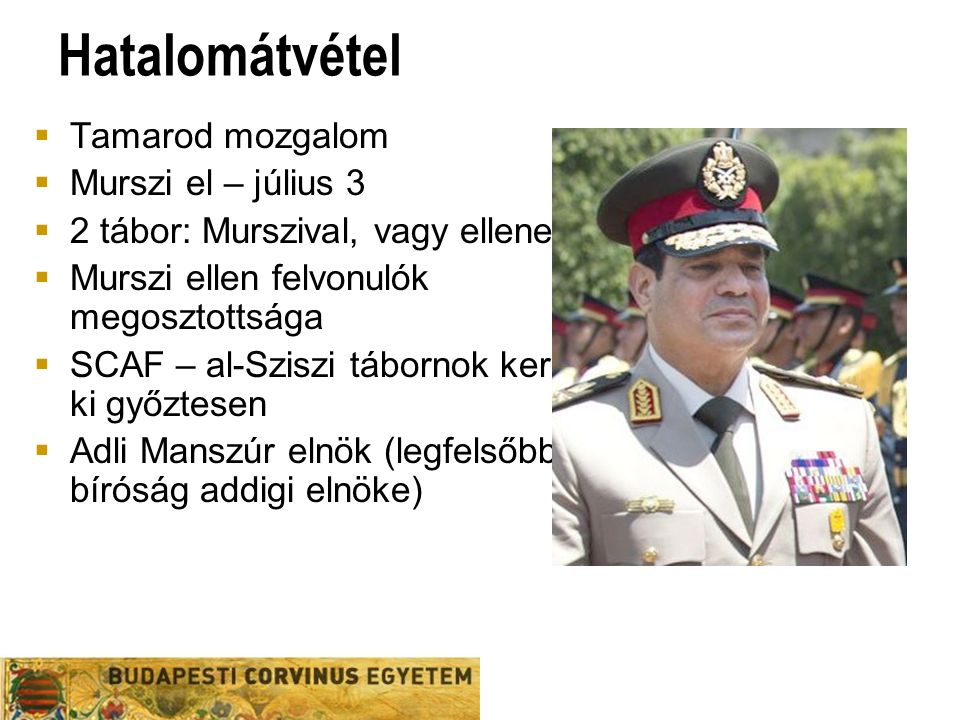 Hatalomátvétel  Tamarod mozgalom  Murszi el – július 3  2 tábor: Murszival, vagy ellene.