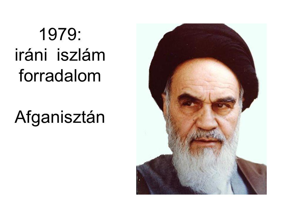 1979: iráni iszlám forradalom Afganisztán