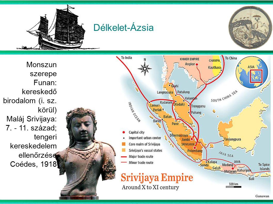 Délkelet-Ázsia Monszun szerepe Funan: kereskedő birodalom (i.