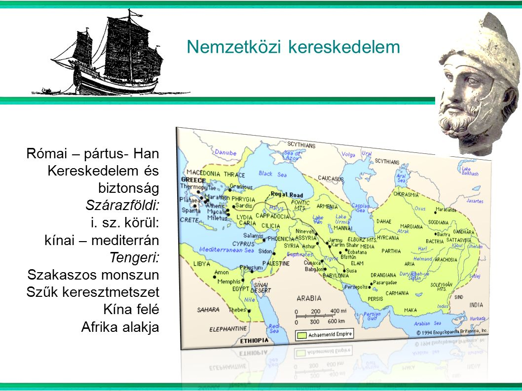 Nemzetközi kereskedelem Római – pártus- Han Kereskedelem és biztonság Szárazföldi: i.
