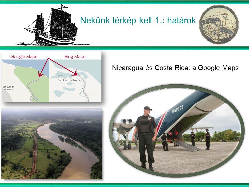 Nekünk térkép kell 1.: határok Nicaragua és Costa Rica: a Google Maps