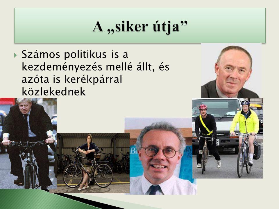  Számos politikus is a kezdeményezés mellé állt, és azóta is kerékpárral közlekednek