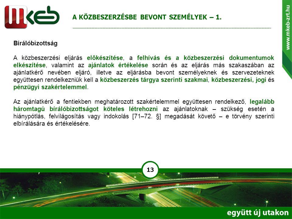 13 Bírálóbizottság A közbeszerzési eljárás előkészítése, a felhívás és a közbeszerzési dokumentumok elkészítése, valamint az ajánlatok értékelése sorá