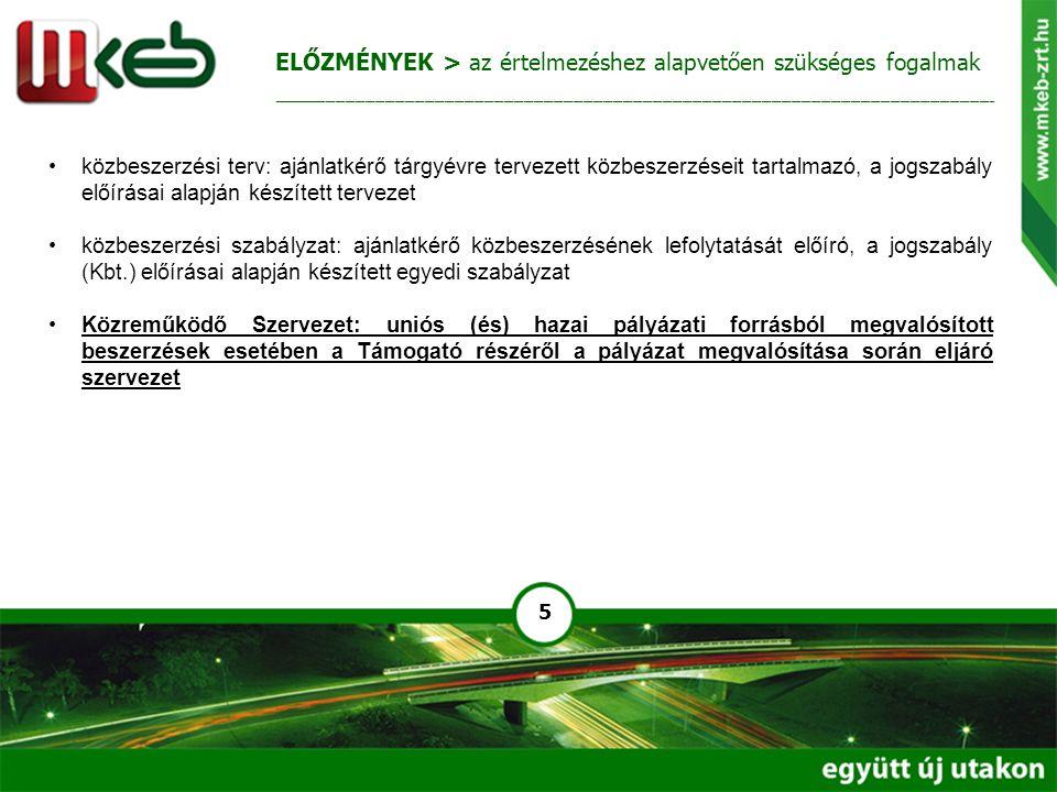 6 2015.évi CXLIII. törvény a közbeszerzésről (új Kbt.) – hatályba lépett 2015.11.01-én Kbt.