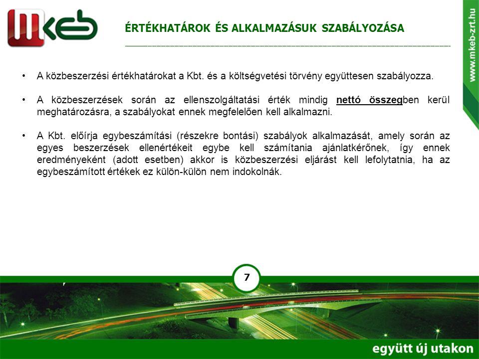 7 A közbeszerzési értékhatárokat a Kbt.és a költségvetési törvény együttesen szabályozza.