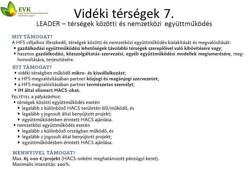 Vidéki térségek 7. LEADER – térségek közötti és nemzetközi együttműködés