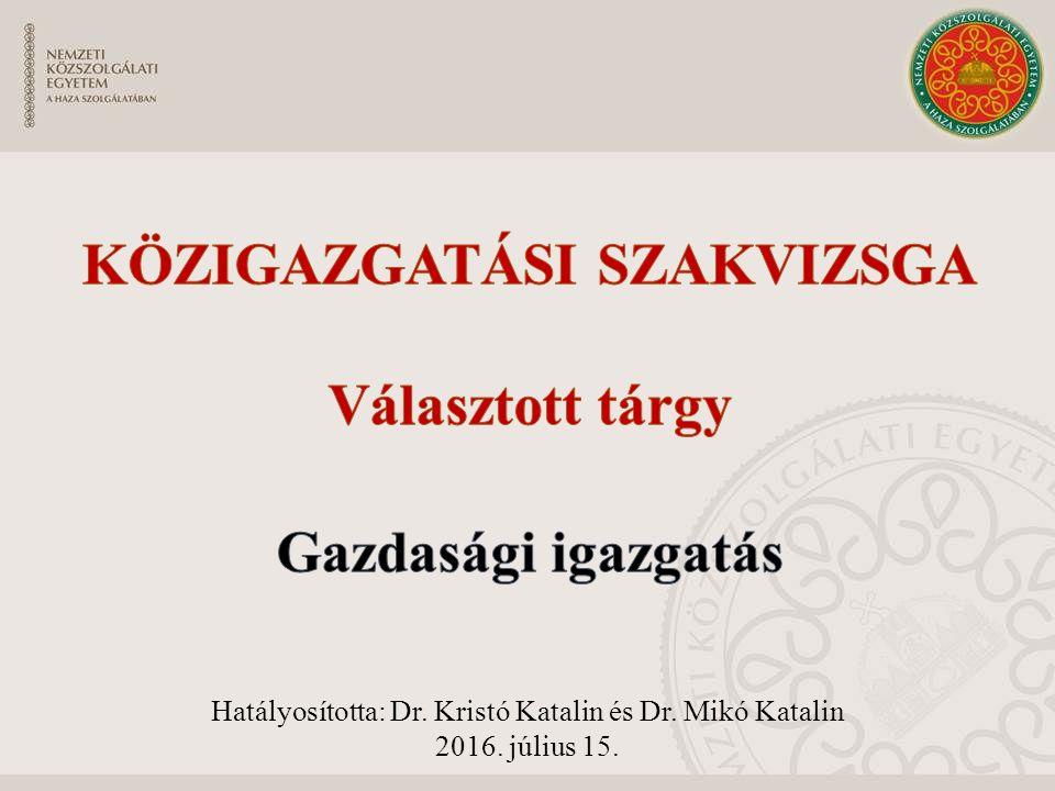 Hatályosította: Dr. Kristó Katalin és Dr. Mikó Katalin 2016. július 15.