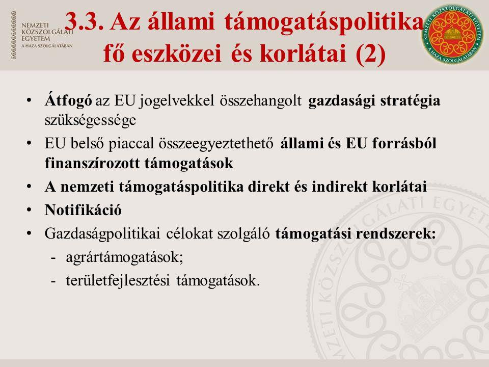 3.3. Az állami támogatáspolitika fő eszközei és korlátai (2) Átfogó az EU jogelvekkel összehangolt gazdasági stratégia szükségessége EU belső piaccal