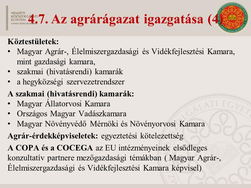 Köztestületek: Magyar Agrár-, Élelmiszergazdasági és Vidékfejlesztési Kamara, mint gazdasági kamara, szakmai (hivatásrendi) kamarák a hegyközségi szer