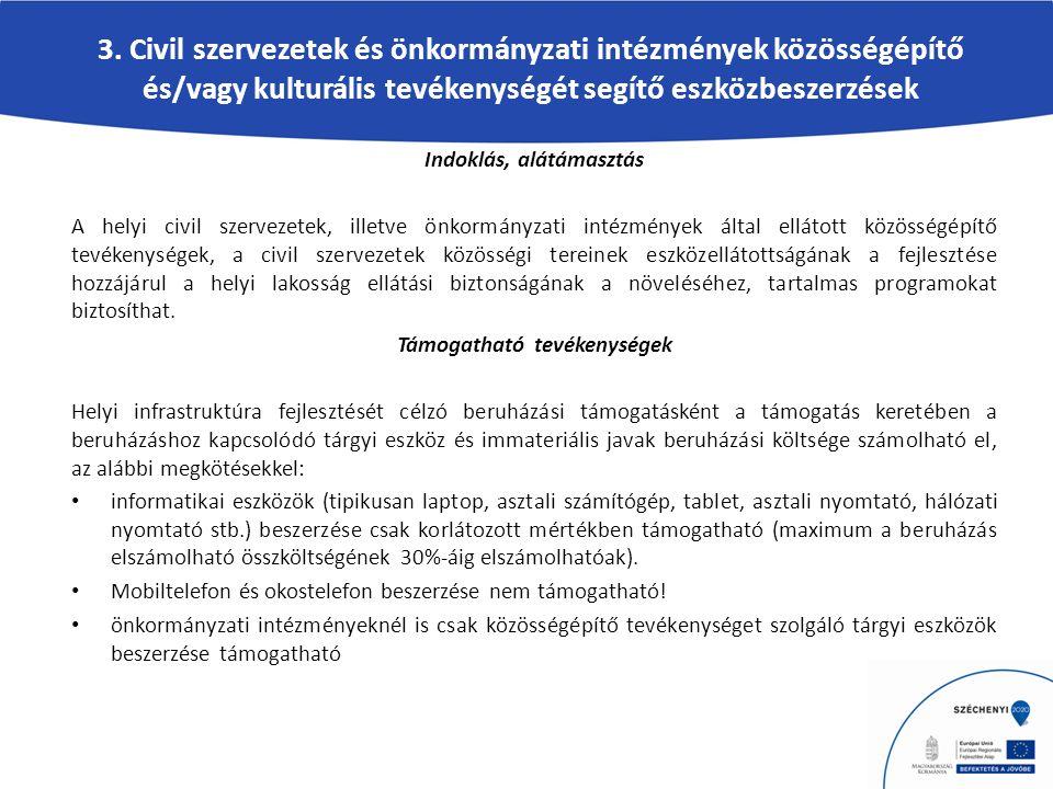 3. Civil szervezetek és önkormányzati intézmények közösségépítő és/vagy kulturális tevékenységét segítő eszközbeszerzések Indoklás, alátámasztás A hel