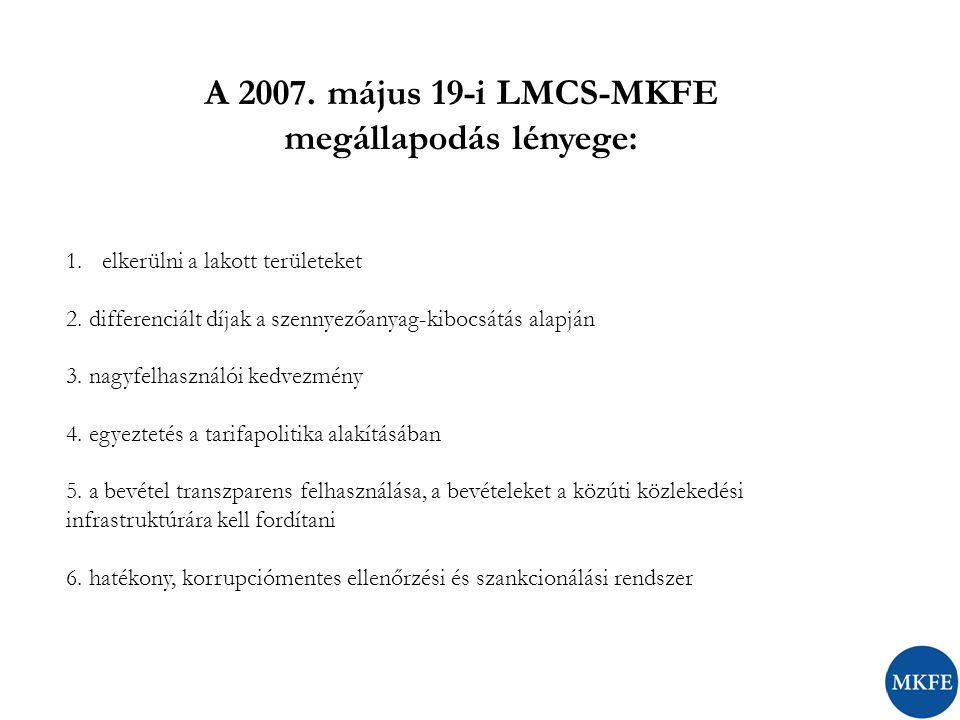 A 2007. május 19-i LMCS-MKFE megállapodás lényege: 1.elkerülni a lakott területeket 2.