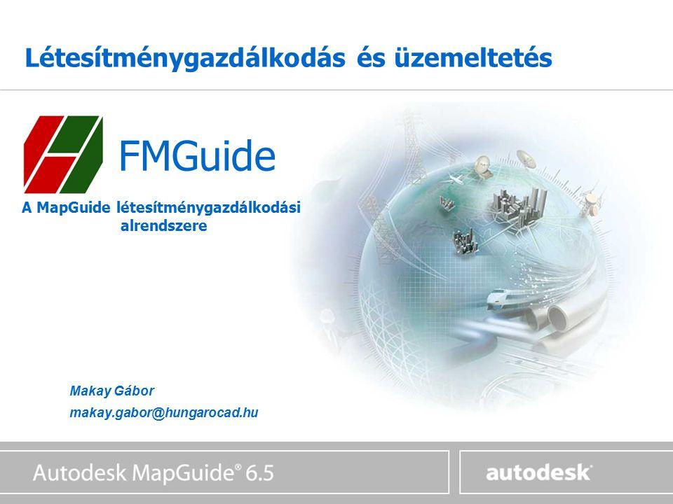 FMGuide A MAPGUIDE LÉTESÍTMÉNYGAZDÁLKODÁSI ALRENDSZERE Lekérdezések, kimutatások, adatpublikáció Térbeli szűrők a MapGuide segítségével Egyirányú lekérdezések rajzi vagy más szűrés beállításával Lekérdezés-generátor Statikus és dinamikus lekérdezések Feltételek megadása csatolt adatokra