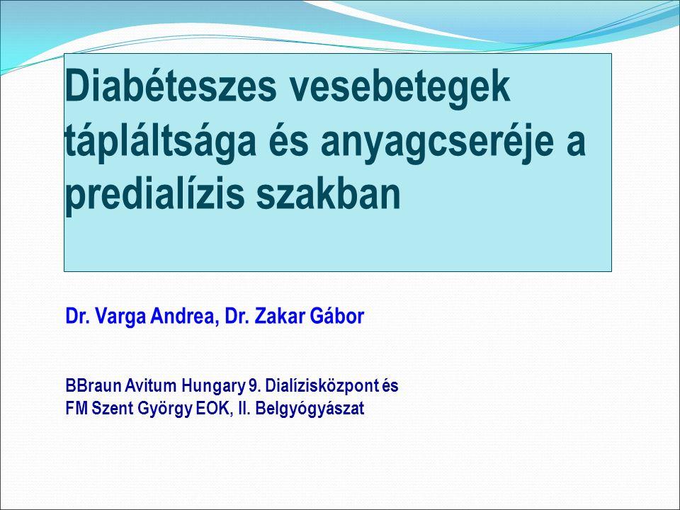 Diabéteszes vesebetegek tápláltsága és anyagcseréje a predialízis szakban Dr.