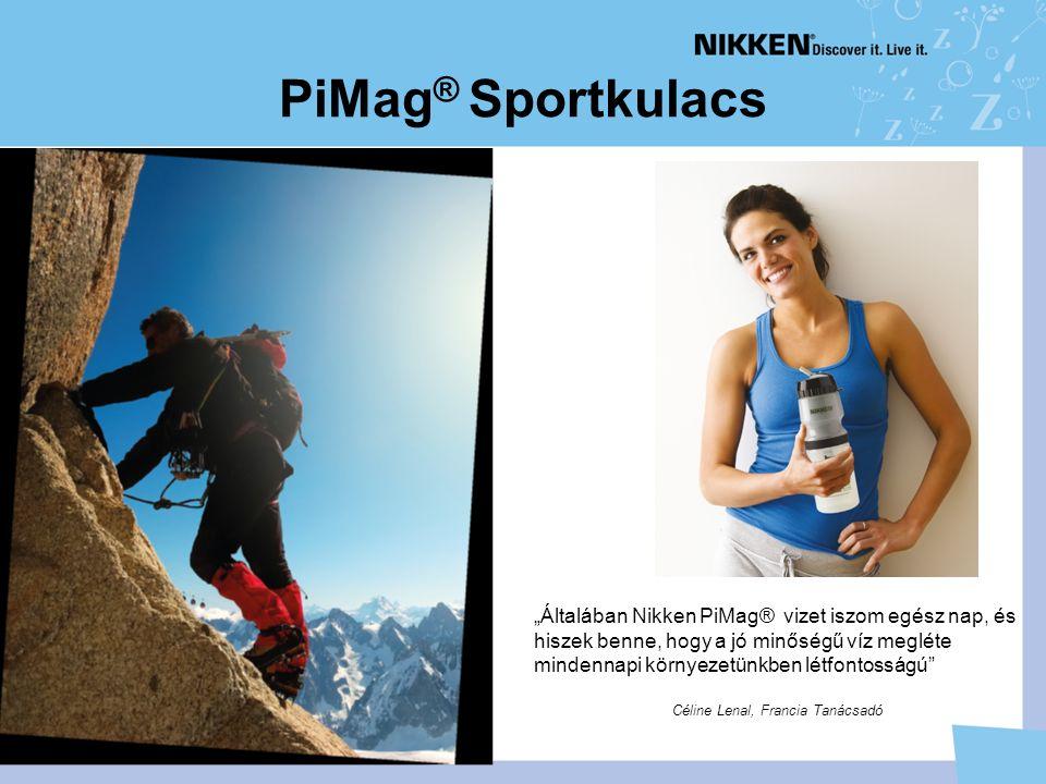 """PiMag ® Sportkulacs """"Általában Nikken PiMag® vizet iszom egész nap, és hiszek benne, hogy a jó minőségű víz megléte mindennapi környezetünkben létfontosságú Céline Lenal, Francia Tanácsadó"""