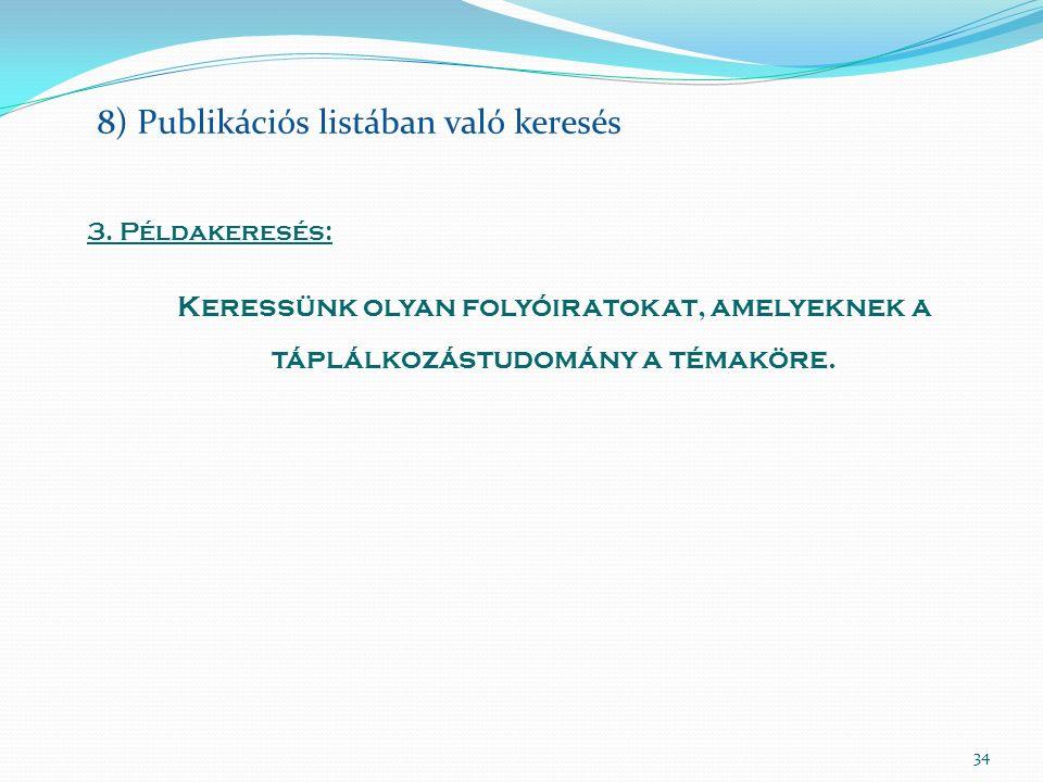 34 8) Publikációs listában való keresés 3.