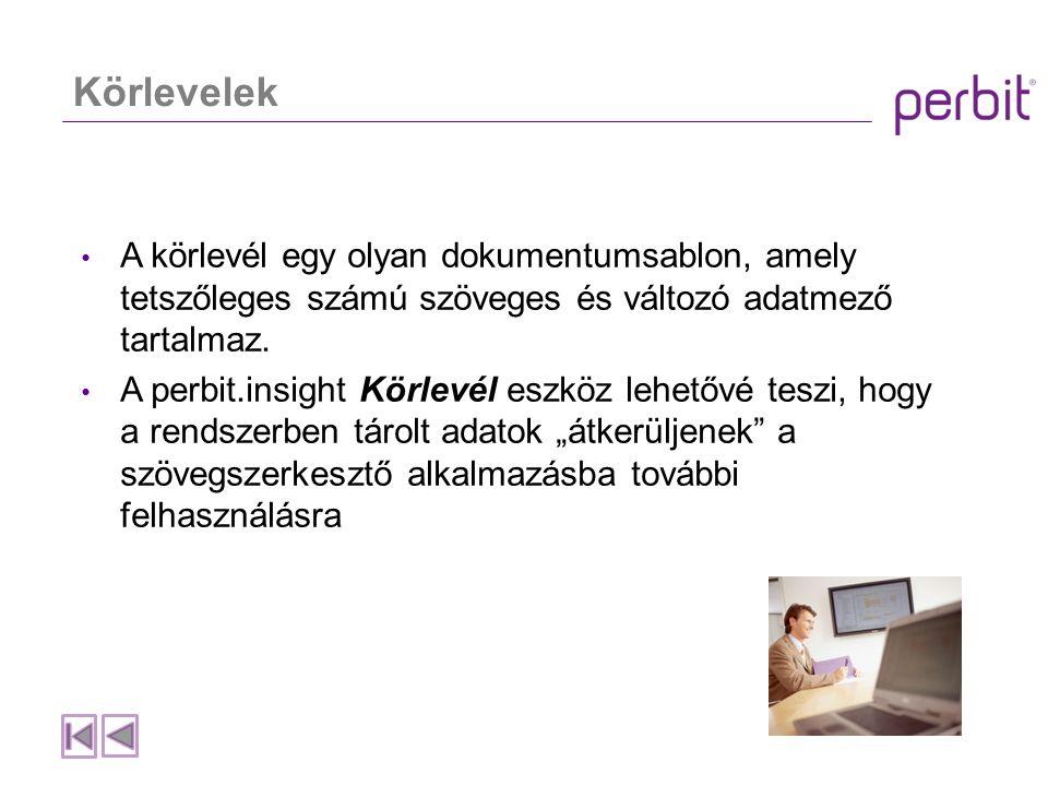 Körlevelek A körlevél egy olyan dokumentumsablon, amely tetszőleges számú szöveges és változó adatmező tartalmaz.