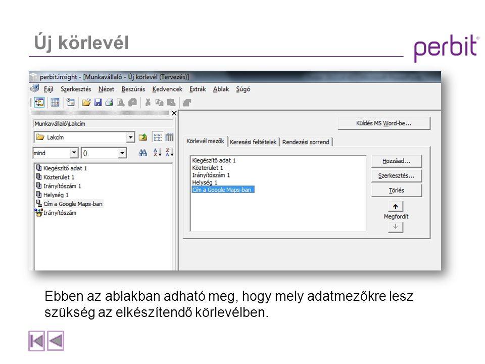 Új körlevél Ebben az ablakban adható meg, hogy mely adatmezőkre lesz szükség az elkészítendő körlevélben.