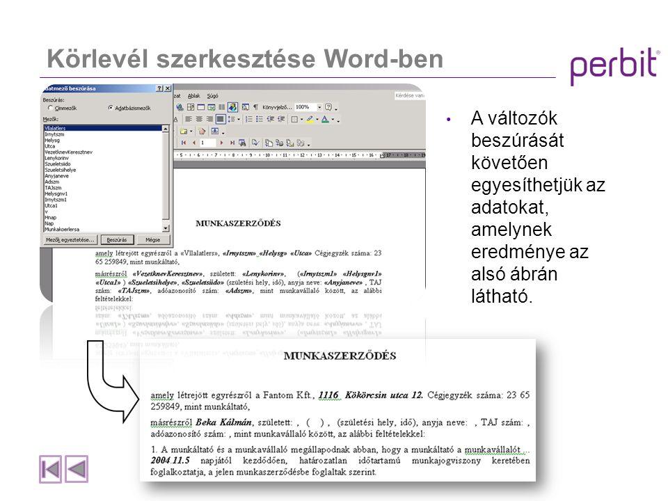 Körlevél szerkesztése Word-ben A változók beszúrását követően egyesíthetjük az adatokat, amelynek eredménye az alsó ábrán látható.